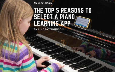The Top 5 Reasons To Select A Piano Learning App