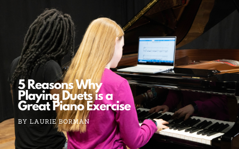 5 Reasons Why Playing Duets is a Great Piano Exercise